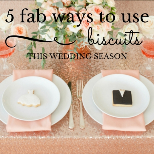 5 fab ways to use biscuits in your wedding by nila holden